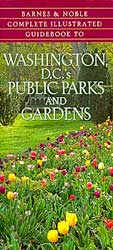 Barnes and Noble Guide to Washington D.C.'s Public Parks and Gardens